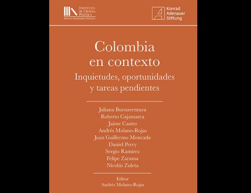 COLOMBIA EN CONTEXTO: INQUIETUDES, OPORTUNIDADES Y TAREAS PENDIENTES