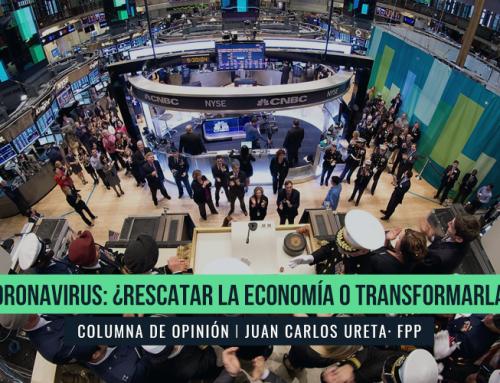 CORONAVIRUS: ¿RESCATAR LA ECONOMÍA O TRANSFORMARLA?
