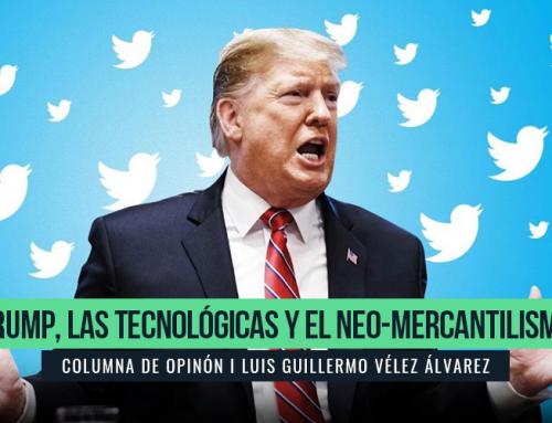 TRUMP, LAS TECNOLÓGICAS Y EL NEO-MERCANTILISMO