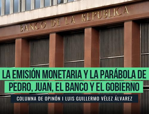 LA EMISIÓN MONETARIA Y LA PARÁBOLA DE PEDRO, JUAN, EL BANCO Y EL GOBIERNO